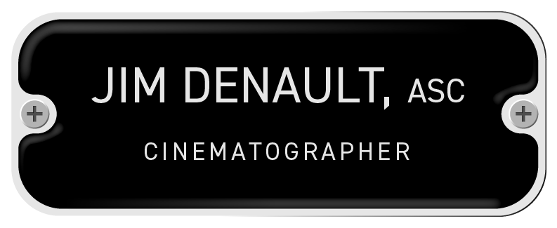 Jim Denault, ASC - cinematographer